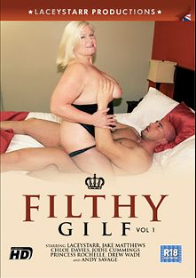Filthy GILF, starring Lacey Starr, Drew Wade, Andy Savage, Chloe Davis, Princess Rochelle, Jodie Cummings and Jake Matthews, produced by LaceyStarr Productions.