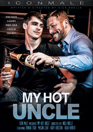 My Hot Uncle, starring Mason Lear, Roman Todd, Hugh Hunter and Kory Houston, produced by Iconmale and Mile High Media.