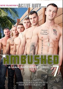 Ambushed 7, starring Craig Cameron, Quentin Gainz, Ripley (m), Omar Azaro, Tex Long, Phillip Fox, Zack Matthews, Princeton Price, Ryan Jordan and Diego, produced by Active Duty.