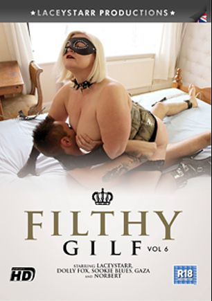 Filthy GILF 6, starring Lacey Starr, Dolly Fox, Sookie Blues and Norbert, produced by LaceyStarr Productions.