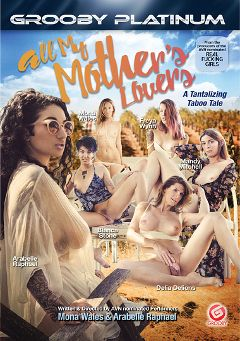 "Adult entertainment movie ""All My Mother's Lovers"" starring Freya Wynn, Mona Wales & Arabelle Raphael. Produced by Grooby Productions."