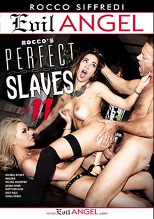 Rocco's Perfect Slaves 11, starring Malena (Rocco Siffredi), Shona River, Bree Haze, Helena Valentine, Carla Crouz, Natty Mellow, Rachel Richey and Rocco Siffredi, produced by Rocco Siffredi Productions and Evil Angel.