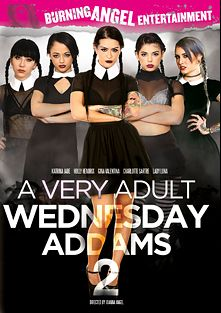 A Very Adult Wednesday Addams 2, starring Lady Luna, Holly Hendrix, Charlotte Sartre, Gina Valentina, Katrina Jade, Gage Sin, Small Hands, Markus Tynai, Tommy Pistol and Ramon Nomar, produced by Burning Angel.