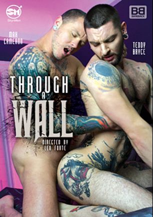 Through A Wall, starring Teddy Bryce, Max Cameron, Aarin Asker and Alessio Romero, produced by Skyn Men and Skyn Media.
