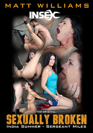 Sexually Broken: India Summer, starring India Summer and Sergeant Miles, produced by Insex.