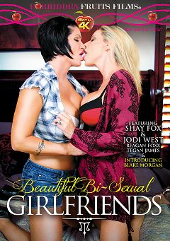 "Adult entertainment movie ""Beautiful Bi-Sexual Girlfriends"" starring Shay Fox, Jodi West & Blake Morgan. Produced by Forbidden Fruits Films."