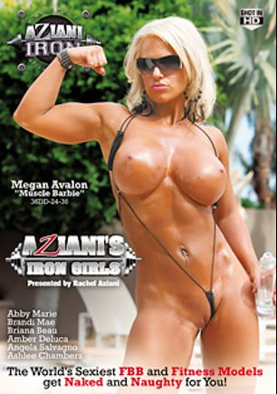 Aziani's Iron Girls, starring Rachel Aziani, Megan Avalon, Briana Beau, Angela Salvagno, Amber DeLuca, Abby Marie, Brandi Mae and Ashlee Chambers, produced by Aziani.