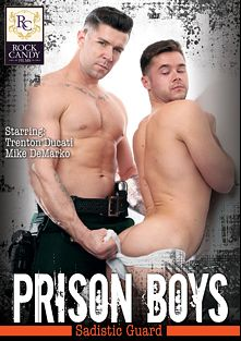 Prison Boys: Sadistic Guard, starring Trenton Ducati and Mike De Marco, produced by Rock Candy Films.