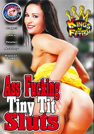 Ass Fucking Tiny Tit Sluts, starring Nikki Sweet, Sweet Angel, Capri, Taylor Rain, Ashley Long and Brooke Hunter, produced by Totally Tasteless Video.
