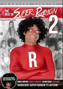 The Best Of Super Ramon 2, starring Michelle Firestone, Daniela Martinez, Juliana Souza, Delia Delions and Ramon, produced by Trans500 Studios.