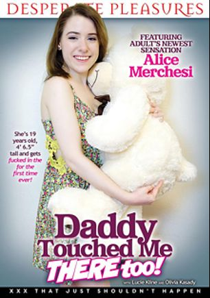 Daddy Touched Me There Too, starring Alice Merchesi, Lucie Kline, Olivia Kasady and JW Ties, produced by Desperate Pleasures.