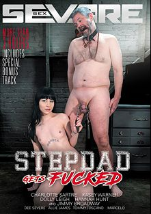 Stepdad Gets Fucked, starring Charlotte Sartre, Dolly Leigh, Kasey Warner, Tommy Toscano, Allie James, Jimmy Broadway, Hannah Hunter and Dee Severe, produced by Severe Sex.