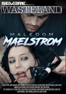 Maledom Maelstrom, starring Lily Ligotage, Vyxen Steel, Daisy Duxxx, Slave Cat, Jade Thomas, Slave Gia, Master Argus, Gee Richards, Master Richie, Master Shadrack, Madeline Blue, Rob Gadling, Lance Hart, Sadie Holmes, Simon Blackthorn, Dick Chibbles, Master David and Daisy Layne, produced by Severe Sex.