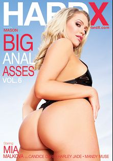 Big Anal Asses 6, starring Mia Malkova, Harley Jade, Marcus Dupree, Candice Dare, Mandy Muse, Jon Jon and Mick Blue, produced by Hard X.