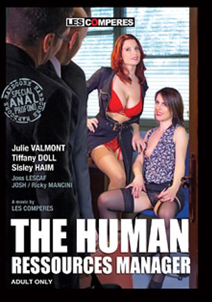 The Human Ressources Manager, starring Sisley Haim, Julie Valmont, Tiffany Doll, Ricky Mancini and Joss Lescaf, produced by Marc Dorcel SBO and Marc Dorcel.