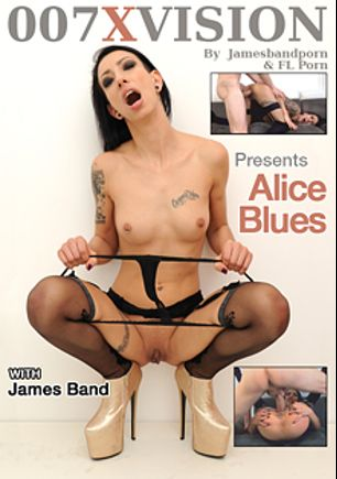 Alice Blues, starring Alice Blues and James Band, produced by 007XVision.
