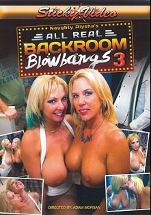 All Real Back Room Blowbangs 3, starring Jenny Jizz and Naughty Alysha, produced by Sticky Video.