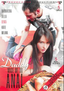 Daddy Made Me Do Anal, starring Benta, Elina Heaton, Milana Fox, Eva Cats and Katie, produced by Provocative Productions.