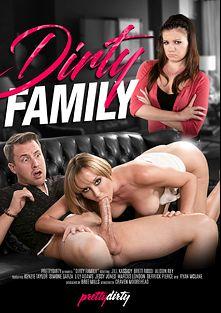 Dirty Family, starring Alison Rey, Brett Rossi, Simone Garza, Lily Adams, Jill Kassidy, Kenzie Taylor, Jessy Jones, Ryan McLane, Marcus London and Derrick Pierce, produced by Pretty Dirty.