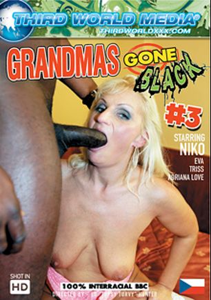 Grandmas Gone Black 3, starring Niko (f), Triss, Adriana Love and Eva, produced by Third World Media.