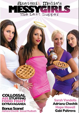 Messy Girls: The Last Supper, starring Adriana Chechik, Hope Howell, Gabriella Paltrova and Sarah Vandella, produced by Anatomik Media.