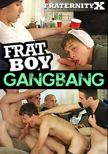 Frat Boy Gangbang, produced by Fraternity X.