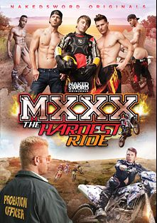 MXXX The Hardest Ride, starring Tom Faulk, Sean Duran, Pheonix Fellington, Gabriel Alanzo, JJ Knight, Johnny V., Ryan Rose and Brent Corrigan, produced by NakedSword Originals.