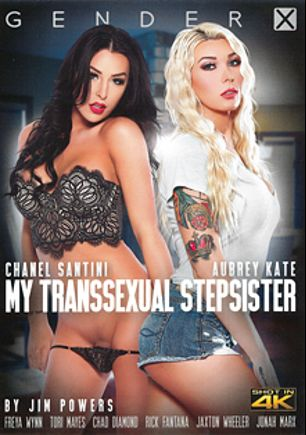 My Transsexual Stepsister, starring Chanel Santini, Aubrey Kate, Rick Fantana, Freya Wynn, Jonah Marx, Tori Mayes, Jaxton Wheeler and Chad Diamond, produced by Zero Tolerance and Gender X.
