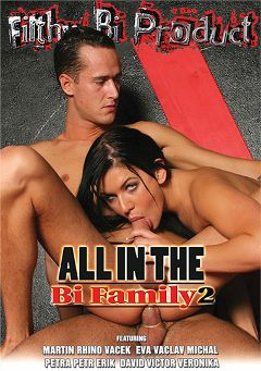"Adult entertainment movie ""All In The Bi Family 2"" starring Eva, Veronika & Petra. Produced by Filthy Bi Product."
