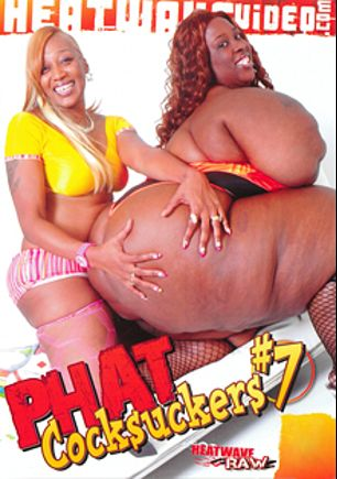 Phat Cocksuckers 7, starring Lady Seductress, Ms. Cleo, Mizztique, Mizz Fantastik, Black Pashion, Ms. Marshae, Super Star XXX, Mizz Luvli Black, Pink Kandi, Luxury Amore, Hugh Blackner and Cotton Candy, produced by Heatwave Entertainment and Heatwave Raw.