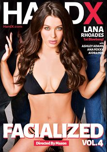 Facialized 4, starring Lana Rhoades, Aidra Fox, Ana Foxx and Ashley Adams, produced by Hard X.