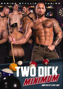 Two Dick Minimum, starring Manuel Skye, Jack Vidra, Jack Andy, CJ Phillips, Michael Roman and Mick Stallone, produced by Raging Stallion Studios and Falcon Studios Group.