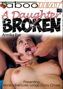 Annika Eve In A Daughter Broken, starring Caroline Ray, Luke Longly and Cory Chase, produced by Taboo Heat.