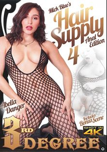Hair Supply 4: Anal Edition, starring Abella Danger, Chloe Cherry, Valentina Nappi, Vicki Chase, Mick Blue and John Strong, produced by Third Degree Films.