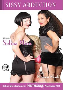 Sissy Abduction, starring Selina Minx, Mistress Nicole and Slave Kneel, produced by Minx Erotica.