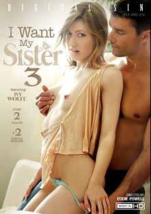I Want My Sister 3, starring Ivy Wolfe, Daisy Stone, Abella Danger, Riley Star, Kylie Page, Karissa Kane, Tyler Nixon, James Deen, Ramon Nomar and Mr. Pete, produced by Digital Sin.