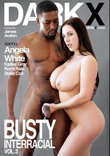 Busty Interracial 3, starring Angela White, Karlee Grey, Stella Cox, Isiah Maxwell and Romi Rain, produced by Dark X.
