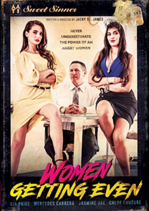 Women Getting Even, starring Gia Paige, Mercedes Carrera, Chloe Cherry, Jasmine Jae, Chad White, Logan Pierce, Ryan Ryder and John Strong, produced by Mile High Media and Sweet Sinner.