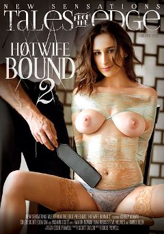 "Adult entertainment movie ""Hotwife Bound 2"" starring Ashley Adams, Chloe Scott & Eden Sin. Produced by New Sensations."