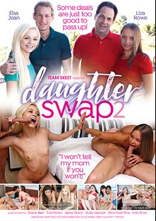 Daughter Swap 2, starring Liza Rowe, Elsa Jean, Kobi Brian, Zoe Parker, Shane Blair, Molly Manson, Gina Valentina and Alexa Grace, produced by Team Skeet.