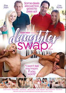 Daughter Swap 2, starring Liza Rowe, Elsa Jean, Kobi Brian, Zoe Parker, Shane Blair, Molly Manson, Gina Valentina and Alexa Grace, produced by Team Skeet.