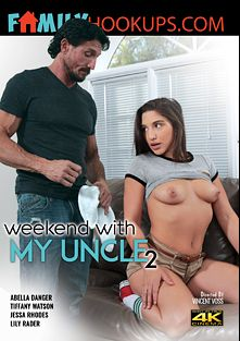 Weekend With My Uncle 2, starring Abella Danger, Lily Rader, Tiffany Watson, Jessa Rhodes, Eric John and Tommy Gunn, produced by Metro Media Entertainment and Family Hookups.