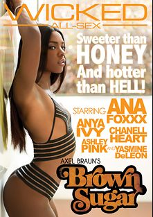 Axel Braun's Brown Sugar, starring Ana Foxx, Lucas Frost, Ocean Pearl, Small Hands, Anya Ivy, Owen Gray, Chanell Heart, Yasmine de Leon, Eric John and Mr. Pete, produced by Wicked Pictures.