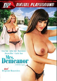 Mrs. Demeanor, starring Lisa Ann, Julia Ann, Alayna Dior, Carrie Ann, Scott Nails, James Deen, Rayveness and Danny Mountain, produced by Digital Playground.