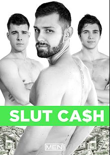 Slut Cash, starring Jacob Peterson, Will Braun, Dennis (Sean Cody) and Noah Jones, produced by Men.