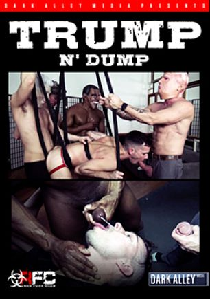 Trump N' Dump, starring Asher Devin, Tex Davidson, Danny Blue, Alex Hawk, Parker Allen, Armond Rizzo and Champ Robinson, produced by Dark Alley Media and Raw Fuck Club.