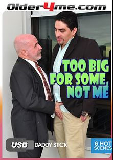 Too Big For Some, Not Me, starring Jay Conrad, Max Giovanni, Don Juan, Amilcar, Tony Da Rimma, Toto, Brett Bradley, Luiggi, Marvin, Maximo and Mario *, produced by Older4Me.