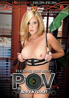 Fucking Jodi West: A POV Adventure, starring Jodi West, produced by Forbidden Fruits Films.