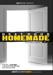 Next Door Homemade, starring John Finch, Mason Carter, Vinny Blackwood, John B., Blake B., Alex F., Austin Kado and Chase Klein, produced by Next Door Studios.