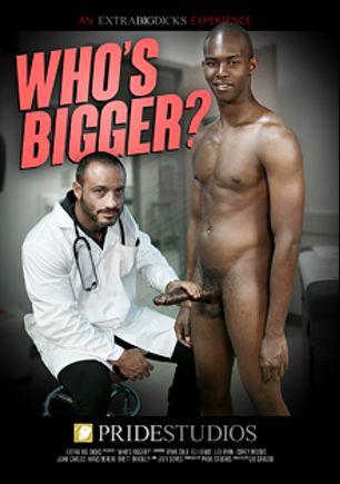 Who's Bigger, starring Lex Ryan, Eli Lewis, Bryan Cole, Corey Woods, Joey Doves, Brett Bradley, Hans Berlin and Juan Carlos, produced by Extra Big Dicks and Pride Studios.